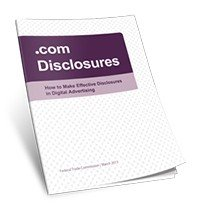 Download Dot Com Disclosures: FTC Digital Advertising Guide